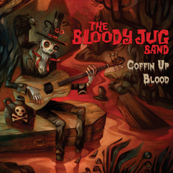 bloody_jug_band-coffin_up_blood-album_art_kisses-and-noise-blog