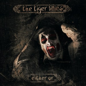Cover of the Tiger Lillies album, Either Or