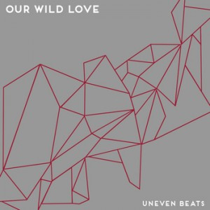 review-of-our-wild-love-ep-uneven-beats-by-kisses-and-noise